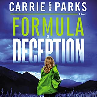 Formula of Deception                   By:                                                                                                                                 Carrie Stuart Parks                               Narrated by:                                                                                                                                 Lauren Ezzo                      Length: 9 hrs and 14 mins     13 ratings     Overall 4.6