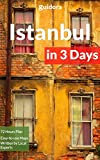 Istanbul in 3 Days (Travel Guide 2020 with Travel Itinerary, Photos and Online Maps): What to do in Istanbul, best Istanbul hotels, top restaurants, local tips and Google maps with best spots.