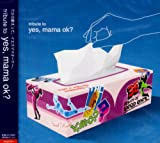 tribute to yes,mama ok