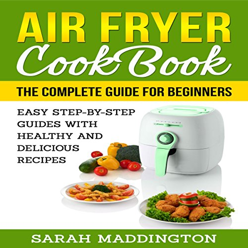 Air Fryer Cookbook: The Complete Guide for Beginners audiobook cover art