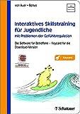 Interaktives Skillstraining für Jugendliche mit Problemen der Gefühlsregulation: Die Software für Betroffene - Akkreditiert vom Deutschen Dachverband DBT