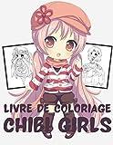 Livre de Coloriage Chibi Girls: Livre de coloriage Pour les enfants avec des personnages adorables Kawaii, dessins animés de mangas féminins, personnages mignons d'anime à colorier