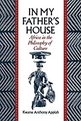 In My Father's House: Africa in the Philosophy of Culture: Kwame Anthony Appiah