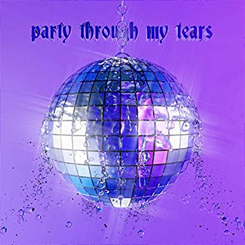 Party Through My Tears