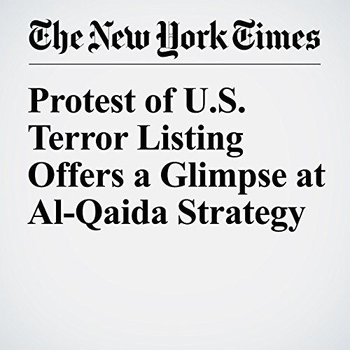Protest of U.S. Terror Listing Offers a Glimpse at Al-Qaida Strategy cover art