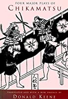 Four Major Plays of Chikamatsu (UNESCO Collection of Representative Works. Japanese Series)