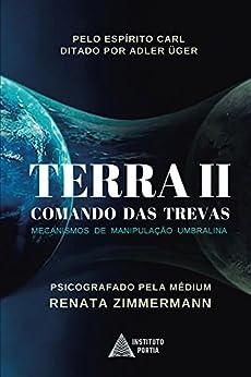 TERRA II - Comando das Trevas: Mecanismos de Manipulação Umbralina (Operação Resgate Livro 1) por [Renata Zimmermann]