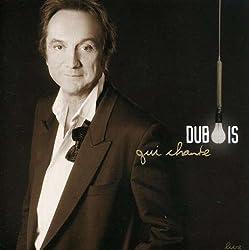 Dubois Qui Chante Live