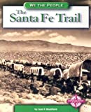 The Santa Fe Trail (We the People: Expansion and Reform)