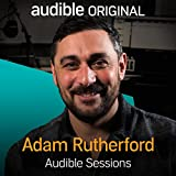 Adam Rutherford - February 2020: Audible Sessions: FREE Exclusive Interview