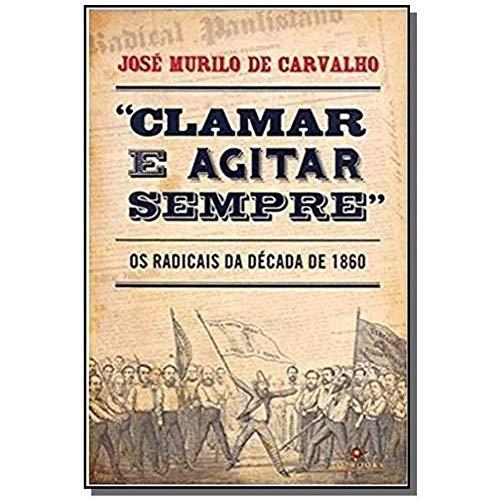 Clamar e agitar: Os radicais da década de 1860