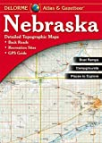 By Delorme Nebraska Atlas and Gazetteer (Nebraska Atlas & Gazetteer) 4e