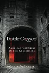 Double-Crossed: American Countess in the Crosshairs Kindle Edition