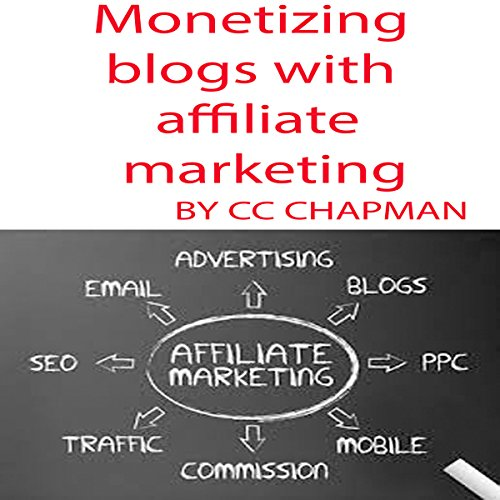 Monetizing Blogs with Affiliate Marketing audiobook cover art