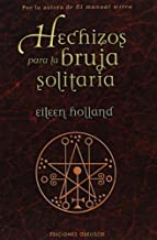 Hechizos Para La Bruja Solitaria/ Spells for the Single Witch (Spanish Edition) by Eileen Holland (2006-06-01)