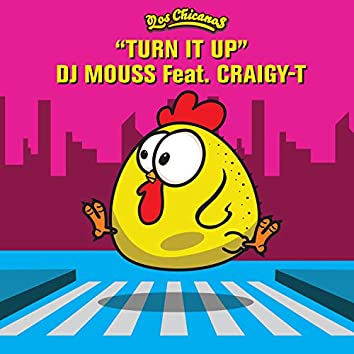 Turn it Up (Los Chicanos) [feat. Craigy-T]