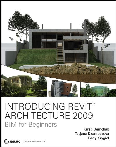 Introducing Revit Architecture 2009: BIM for Beginners (English Edition)