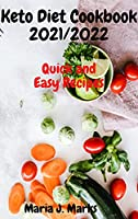 Keto Diet Cookbook 2021/2022: Quick and Easy Recipes
