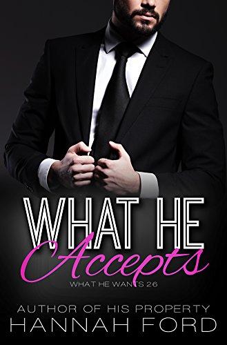 What He Accepts (What He Wants, Book Twenty-Six)