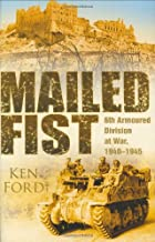 Mailed Fist: 6th Armour Division at War 1940-1945