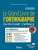 Le Grand Livre de l'orthographe - Certificat Voltaire: La référence...