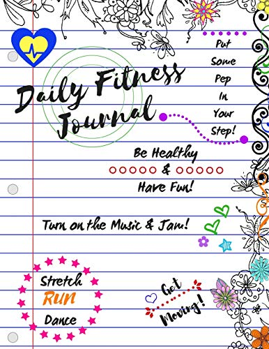 Daily Fitness Journal: For Kids, Running Log and physical activity for children with healthy snack ideas