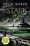Buchinformationen und Rezensionen zu Staub zu Staub: Kriminalroman von Weber, Felix