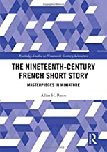 The Nineteenth-Century French Short Story: Masterpieces in Miniature (Routledge Studies in Nineteenth Century Literature)