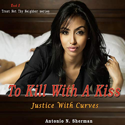 To Kill with a Kiss: Justice with Curves audiobook cover art
