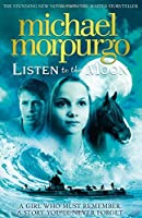 Listen to the Moon by Michael Morpurgo(2015-08-27)