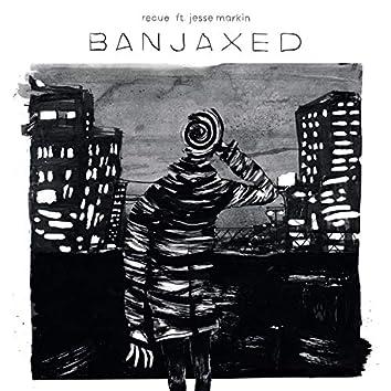 Banjaxed (feat. Jesse Markin)