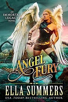 Angel Fury (Immortal Legacy Book 2) by [Ella Summers]