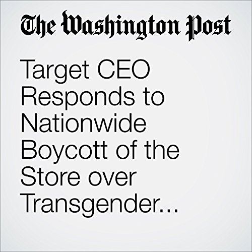 Target CEO Responds to Nationwide Boycott of the Store over Transgender Bathroom Policy audiobook cover art