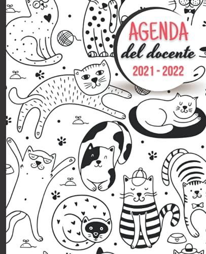 AGENDA DEL DOCENTE 2021-2022: Registro del Professore per l'anno scolastico 2021-2022   Calendario e Pianificatore settimanale   Copertina gatti ... del Professore, Da Agosto 2021 a Luglio 2022