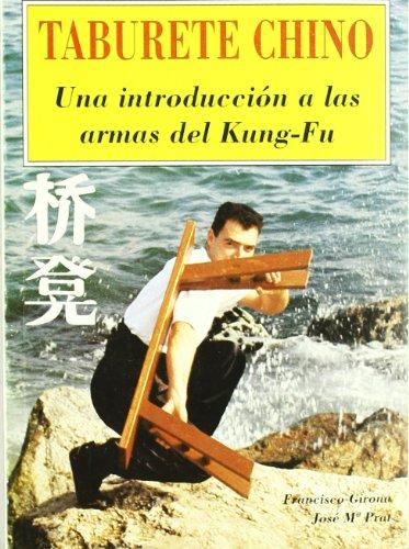 Taburete chino : una introducción a las armas del Kung-Fu