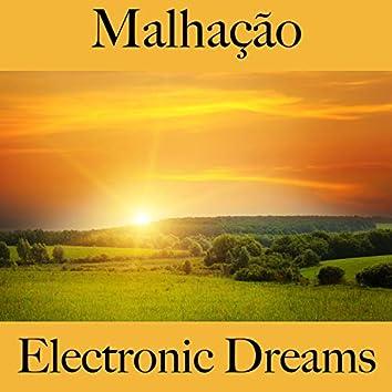 Malhação: Electronic Dreams - Os Melhores Sons Para Malhar