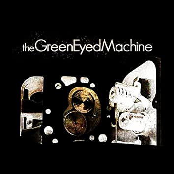 The Green Eyed Machine