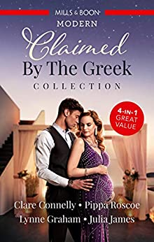 Claimed By The Greek Collection/The Greek's Billion-Dollar Baby/Claimed for the Greek's Child/The Greek Claims His Shock Heir/The Greek's Secre (Crazy Rich Greek Weddings Book 1) by [Clare Connelly, Pippa Roscoe, Lynne Graham, Julia James]