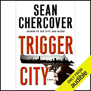 Trigger City                    By:                                                                                                                                 Sean Chercover                               Narrated by:                                                                                                                                 Joe Barrett                      Length: 8 hrs and 53 mins     267 ratings     Overall 4.0