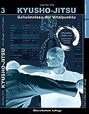 Kyusho-Jitsu: Geheimnisse der Vitalpunkte, Arbeitsbuch Band 3 - Manfred Zink