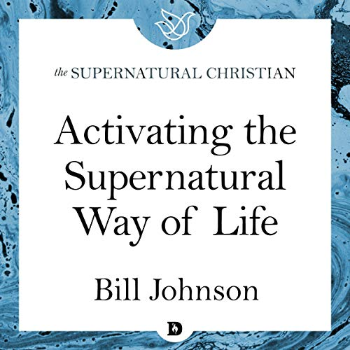 Activating the Supernatural Way of Life cover art