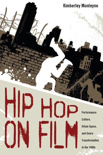 Hip Hop on Film: Performance Culture, Urban Space, and Genre Transformation in the 1980s (English Edition)