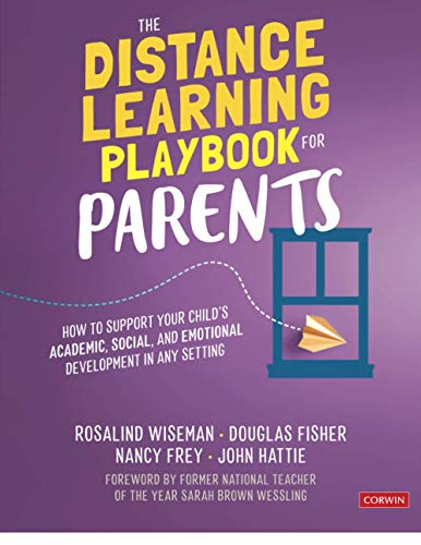 Compare Textbook Prices for The Distance Learning Playbook for Parents: How to Support Your Child's Academic, Social, and Emotional Development in Any Setting 1 Edition ISBN 9781071838327 by Wiseman, Rosalind,Fisher, Douglas,Frey, Nancy,Hattie, John