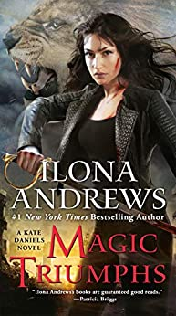 Magic Triumphs (Kate Daniels Book 10) by [Ilona Andrews]