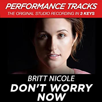 Don't Worry Now (Performance Tracks) - EP