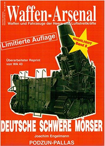 Waffen-Arsenal Highlight 8. Deutsche schwere Mörser