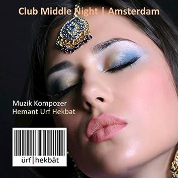 Club Middle Night | Amsterdam