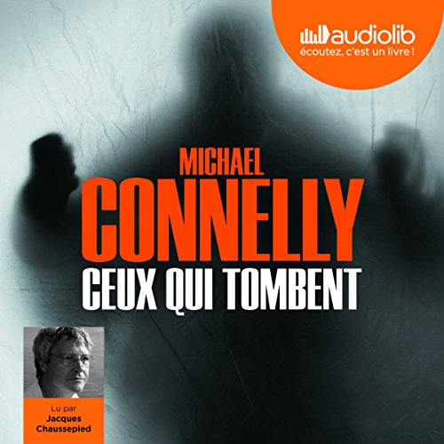 Ceux qui tombent (Harry Bosch 18) audiobook cover art