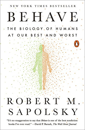 Compare Textbook Prices for Behave: The Biology of Humans at Our Best and Worst Illustrated Edition ISBN 9780143110910 by Sapolsky, Robert M.