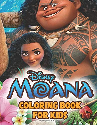 Moana Coloring Book For Kids: High Quality Images To Encourage Creativity And Relax